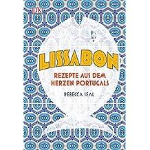 Lissabon: Rezepte aus dem Herzen Portugals