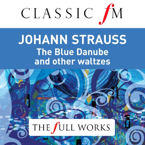 Johann Strauss: The Blue Danub...