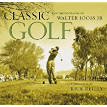 Classic Golf: The Photographs of Walter Iooss Jr. by Walter Iooss Jr. (2004-04-21)