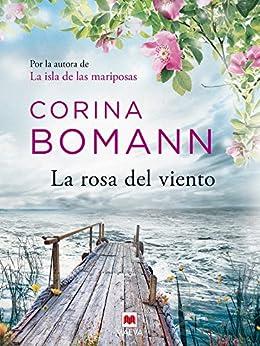 La rosa del viento: Por la autora de La isla de las