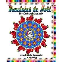 Mandalas de Noel Livre a Colorier pour Enfants et Adultes: Livres a colorier de relaxation