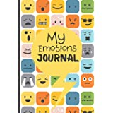 My Emotions Journal: Feelings Journal For Kids And Teens - Help Children And Tweens Express Their Emotions - Through Drawing