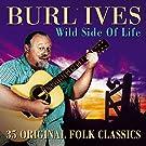 The Wild Side of Life: 35 Original Folk Classics