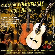 Cantes por Colombianas  y Guajiras