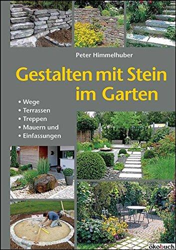 Preisvergleich Produktbild Gestalten mit Stein im Garten: Wege, Terrassen, Treppen, Mauern und Einfassungen