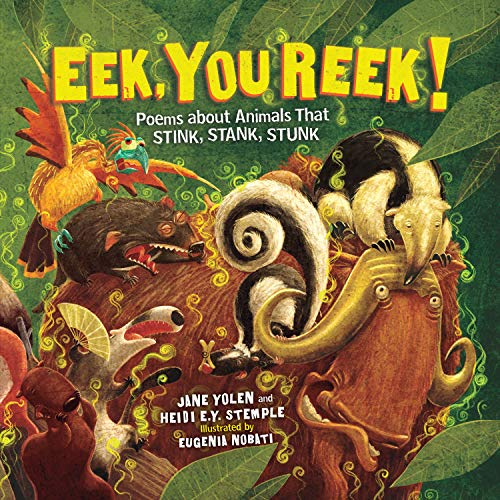 Eek, You Reek!: Poems about Animals That Stink, Stank, Stunk (English Edition)