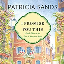 I Promise You This: Love in Provence, Book 3