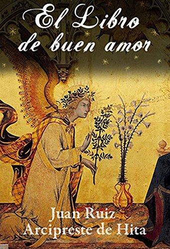 El Libro de buen amor por Juan Ruiz  Arcipreste de Hita