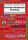 Nordrhein-Westfälische Einladung: Erzählungen, Geheimnisse und Rezepte