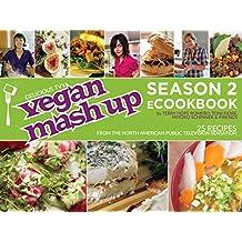 Vegan Mashup: Season 2 ecookbook (English Edition)