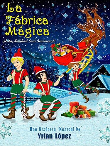 La Fábrica Mágica: ¡Esta Navidad Será Fenomenal!