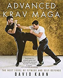 Advanced Krav Maga: The Next Level of Fitness and Self-defence