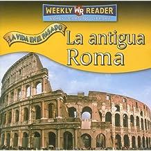 La Antigua Roma (Vida en el Pasado (Life Long Ago)) (Spanish Edition) by Tea Benduhn (2007-01-01)