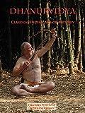 Dhanurvidya: The Art of Classical Indian Archery