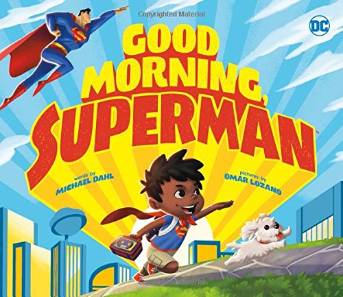 Good Morning, Superman! (Dc Super Heroes) por Michael Dahl