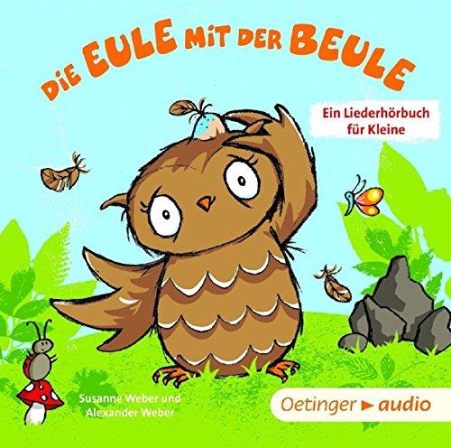 Buchseite und Rezensionen zu 'Die Eule mit der Beule – Ein Liederhörbuch für' von Susanne Weber