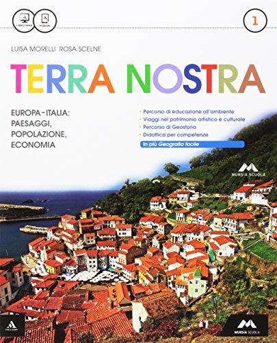 Terra nostra Italia, Europa, Mondo - Volume 1 + Viaggio in Italia + Atlante 1 con Laboratorio delle competenze (Carta, ME book con Percorsi facilitati 1 e CDI)