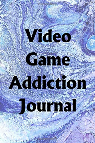 Video Game Addiction Journal: Use the Video Game Addiction Journal to help you reach your new year's resolution goals por Lawrence Westfall