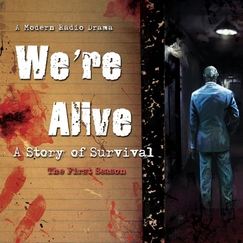 We're Alive: A Story of Survival - The First Season  Audiolibri