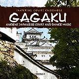 Gagaku: Ancient Japanese Court And Dance Music (Digitally Remastered)