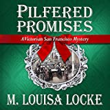 Pilfered Promises: A Victorian San Francisco Mystery: Victorian San Francisco Mysteries, Book 5