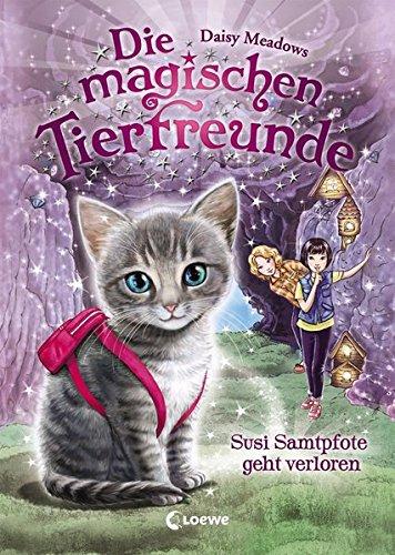 Die magischen Tierfreunde - Susi Samtpfote geht verloren -