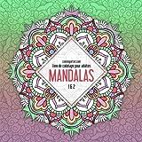Telecharger Livres Livre de coloriage pour adultes Mandalas 1 2 (PDF,EPUB,MOBI) gratuits en Francaise