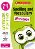 Spelling and Vocabulary workbook for ages 6 to 7 (Year 2). Build essential skills for the national curriculum…