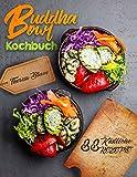 Buddha Bowl: Über 55 Himmlische Buddha Bowl Rezepte zum Zaubern einer traumhaften Schlemmerschüssel (Mit genialen Bowls Kochbuch gesund leben 1) (German Edition)