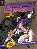 Image de Incredible Comic Book Women with Tom Nguyen: The Kick-Ass Guide to Drawing Hot B