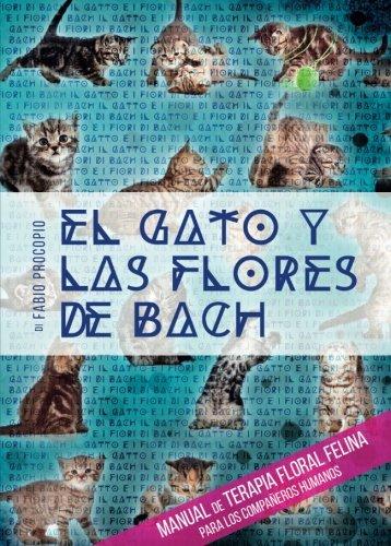 El gato y las flores de Bach. Manual de terapia floral felina para los compañeros humanos (Youcanprint Self-Publishing) - 9788892614543