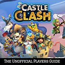 Castle Clash: The Ultimate Guide For Everyone (English Edition)