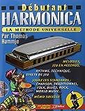 Débutant Harmonica : La méthode universelle (livre seul)...