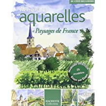 """Réussir ses aquarelles : """"Paysages de France"""""""