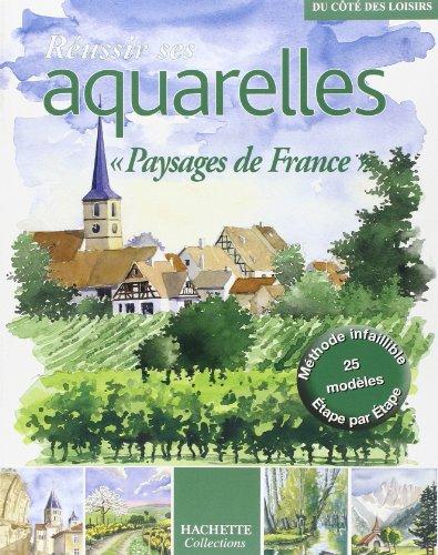 Réussir ses aquarelles :Paysages de France