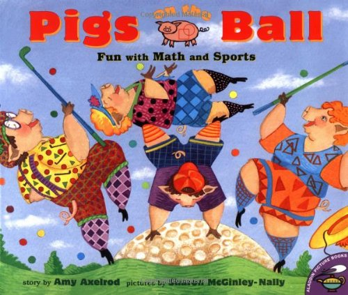 Pigs on the Ball: Fun With Math and Sports (Pigs Will Be Pigs) -