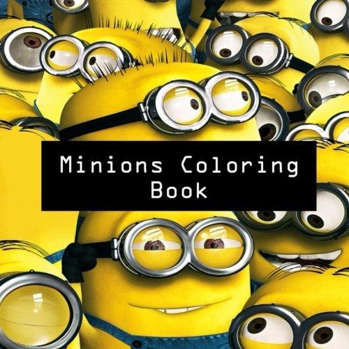 Minions Coloring Book: Colouring, Art, Stuart, Dave, Kevin, Gus, Smurf, Birthday, Present, Gift, Finding nemo, Zootopia, Frozen, Mickey Mouse, Walt Cartoon, Fun, Kids, Children