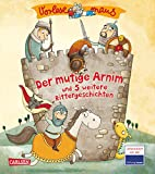 VORLESEMAUS 17: Der mutige Arnim: und 5 weitere Rittergeschichten