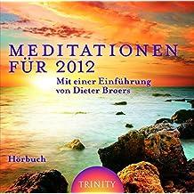 """Meditationen für 2012: Aus dem Buch Checkliste 2012"""" von Dieter Broers"""