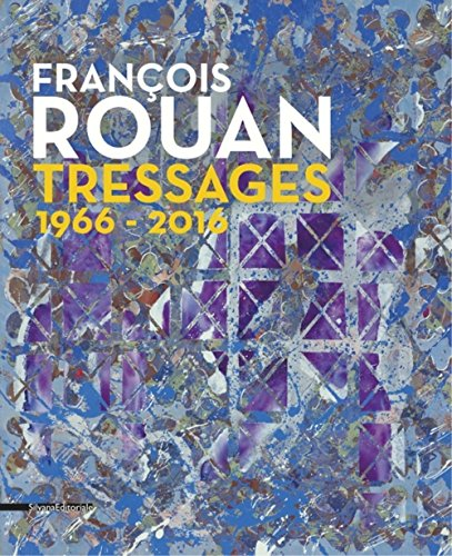 Franois Rouan : Tressages 1966-2016
