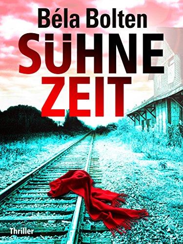 Sühnezeit (German Edition) par Béla Bolten
