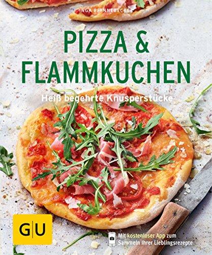 Kochen Pizza (Pizza & Flammkuchen: Heiß begehrte Knusperstücke (GU KüchenRatgeber))