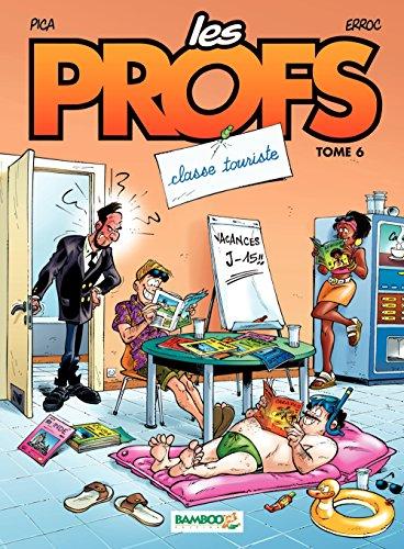 Télécharger en ligne Les Profs - Tome 6 - Classe touriste epub, pdf