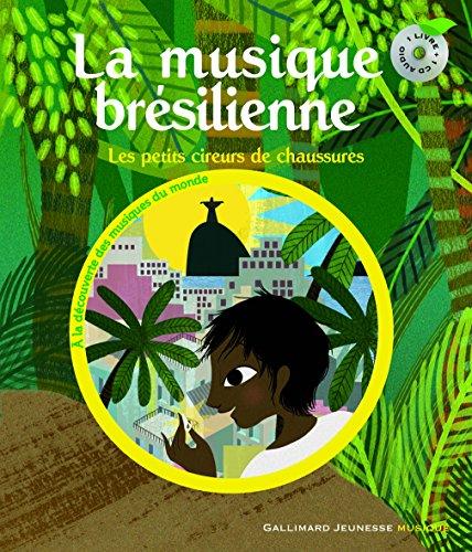 La musique brésilienne: Les petits cireurs de chaussures (Premières Découvertes Musique) por Béatrice Fontanel