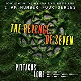 The Revenge of Seven (I Am Number Four series: The Lorien Legacies, Book 5) by Pittacus Lore (2014-08-26)