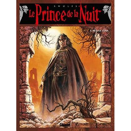 Le Prince de la nuit - Tome 03 : Pleine lune