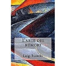 L'arte dei rumori (Italian Edition)
