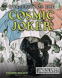 Mysteries of the Cosmic Joker (Unsolved! (Paperback)) by Kathryn Walker (2009-08-01)