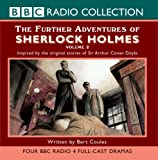 The Further Adventures Of Sherlock Holmes Volume 2: v. 2 (BBC Radio Collection)