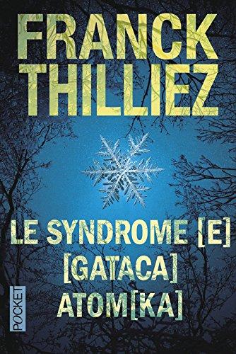 Syndrome [E]/ [Gataca]/ [Atomka] par Franck THILLIEZ
